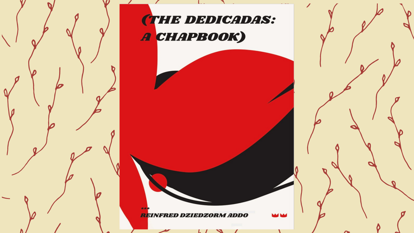 Cover of 'The Dedicadas' by Reinfred Addo on a cream background with a burgundy plant pattern.